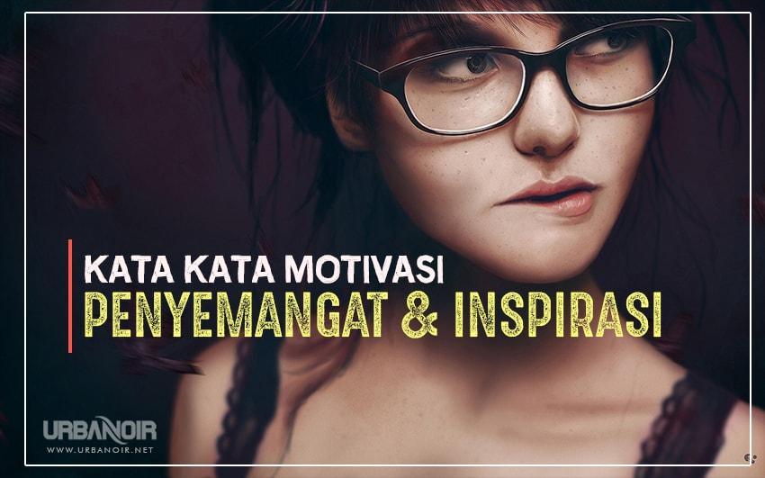 kata kata motivasi untuk penyemangat amp inspirasi kehidupan