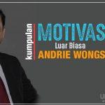 Kumpulan Motivasi Luar Biasa Andrie Wongso