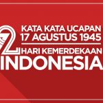 72 Kata Kata Ucapan Hari Kemerdekaan Indonesia 17 Agustus 2017
