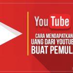 Tips Sukses Mendapatkan Uang dari Youtube Untuk Pemula