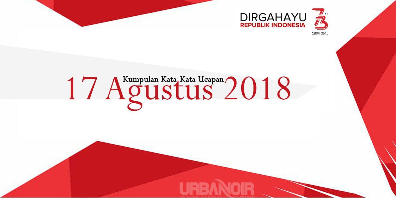Kumpulan kata kata ucapan 17 Agustus 2018 terbaru di hari Kemerdekaan