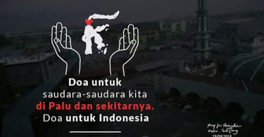 Turut berduka atas musibah bencana alam yang menimpa Palu dan Donggala, Sulawesi Tengah.